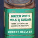 Green with Milk and Sugar